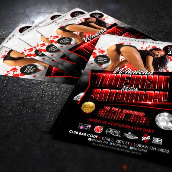 Whatcha Twerkin With Saturday Flyer Design Ninajz